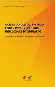 O Livro A Crise do Capital em Marx e suas implicações nos Paradigmas da Educação