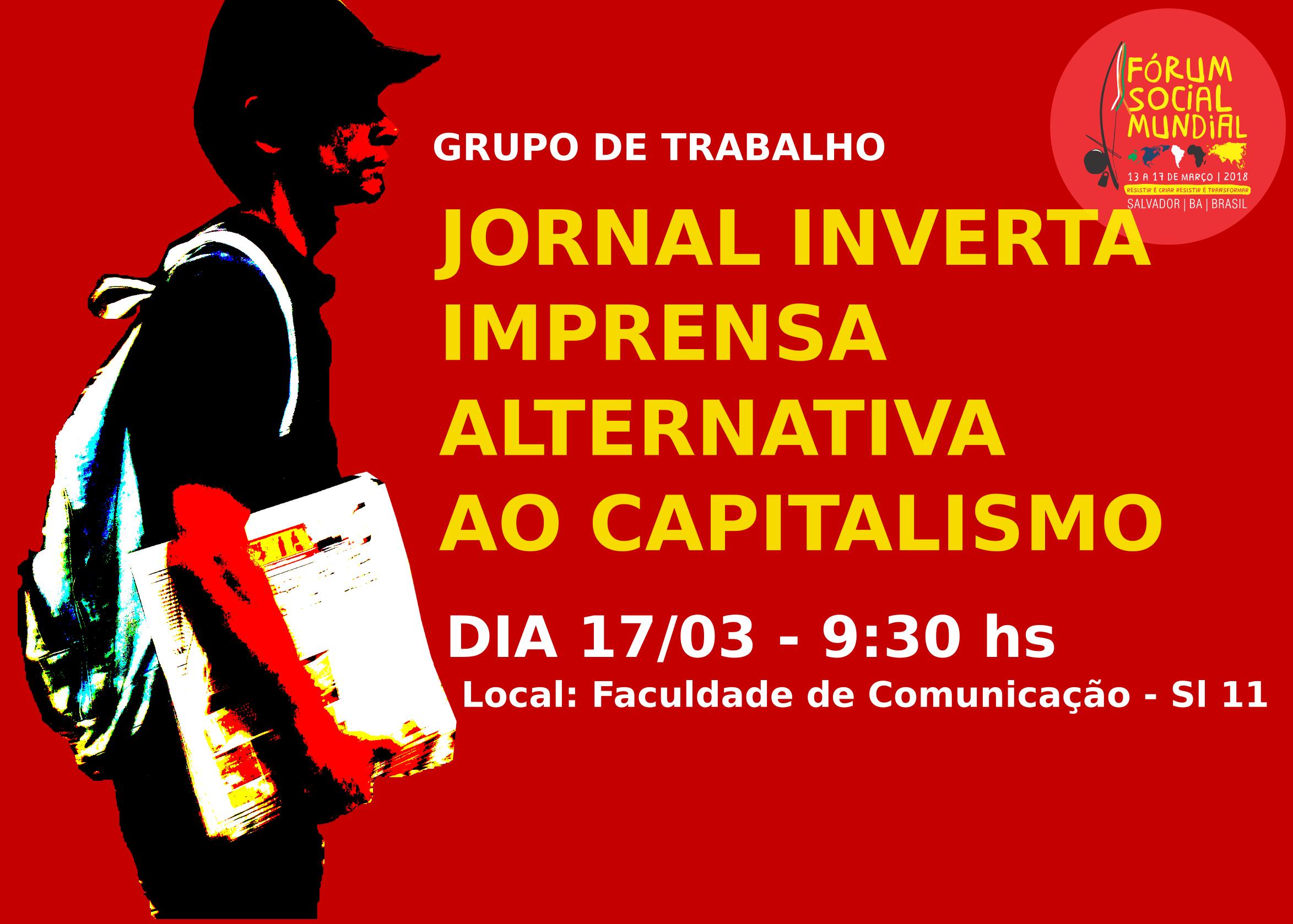 Grupo de Trabalho - JORNAL INVERTA IMPRENSA ALTERNATIVA AO CAPITALISMO