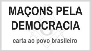 Maçons Pela Democracia Lançam 6ª Carta ao Povo Brasileiro Liberdade, Igualdade e Fraternidade