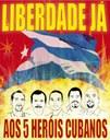 Moção pela libertação dos 5 Heróis Cubanos presos injustamente em prisões americanas por lutar contra o terrorismo